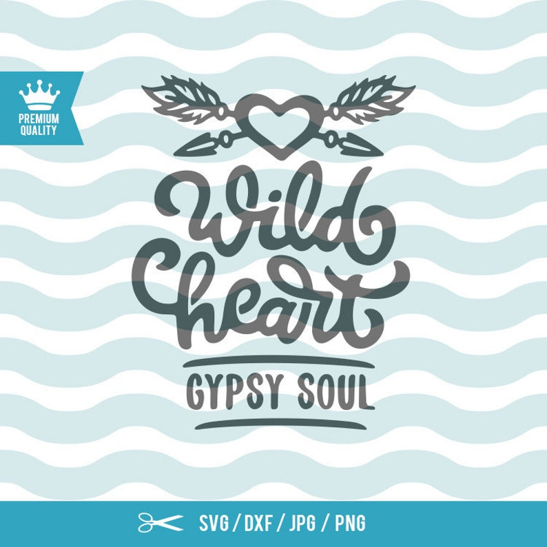 f949fcbba9dd Wild Heart Gypsy Soul SVG Wild And Free SVG Wild One SVG