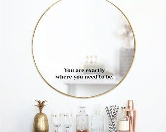 You Are Exactly Where You Need To Be Minimalist Vinyl Mirror Sticker