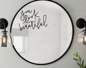 You Look Beautiful Body Positive Minimalist Hand Lettering Vinyl Mirror Sticker