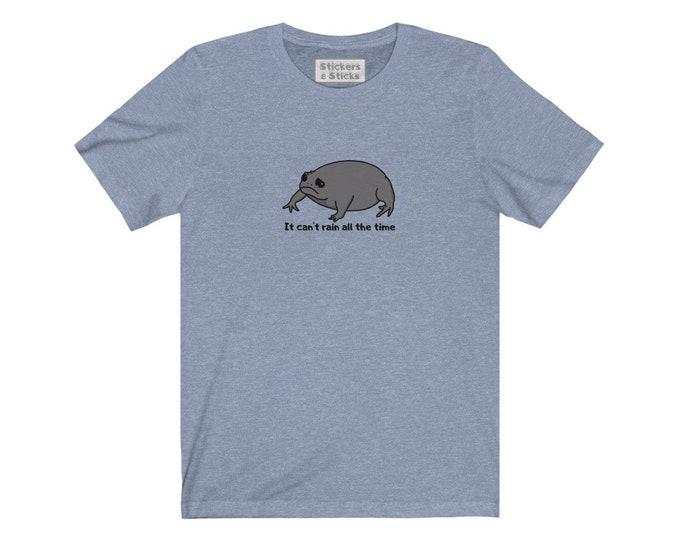 It Can't Rain All the Time - Black Rain Frog Shirt - Grump Sad Frog Tee Unisex Jersey Short Sleeve Tee