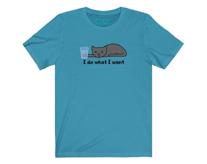 I Do What I Want - Funny Cat Shirt - Mischievous Cute Kitten Tee - Unisex Jersey Short Sleeve Tee