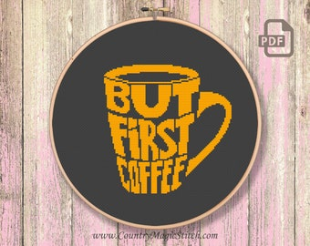 But First Coffee Cross Stitch Pattern, A Сup Of Сoffee Cross Stitch Pattern, A Сup Of Сoffee Patterns, Modern Cross Stitch Pattern #kt04