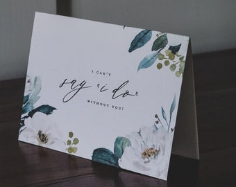 White Floral + Greenery Watercolour Bridesmaid Ask 'Can't Say I Do Without You' Greeting Card on Textured Card Stock