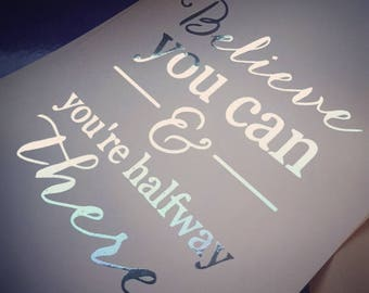 believe you can foil print