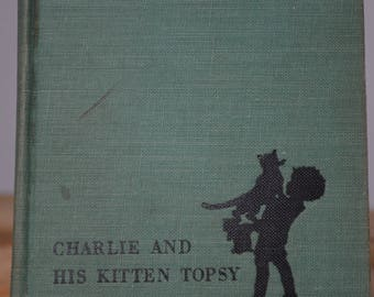 Charlie and His Kitten Topsy by Helen Hill and Violet Maxwell