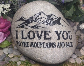I Love You To The Mountains And Back Stones River Rocks Custom Order Carved Namesake Family Name Stone Engraved Garden Etched Etching