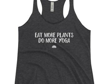 Eat More Plants Do More Yoga Racerback Tank