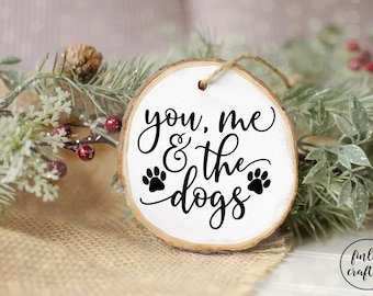 You me and the dogs ornament, dog family ornament, dog lover Christmas gift, paw print ornament