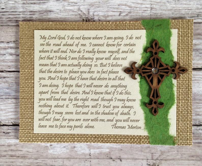 Thomas Merton Prayer Catholic Prayer Christian Handmade Greeting Card  Confirmation Graduation Encouragement Note Card - 100% profit DONATED