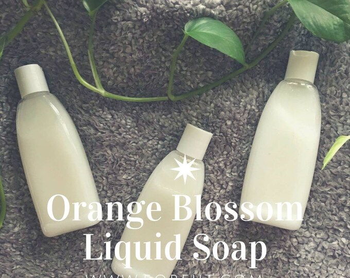 Orange Blossom Liquid Soap 8oz, Coconut Liquid Soap, Hand Soap, Liquid Soap