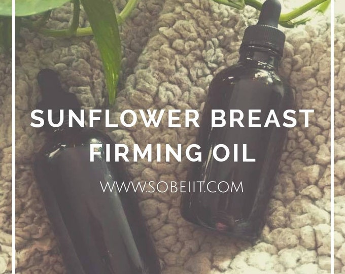 Sunflower Breast Firming Oil, Breast Toner, Breast Serum, Breast Oil, Breast Salve, Breast Balm