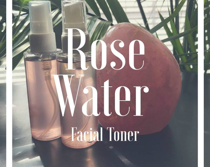 Rose Water Facial Toner, Rose Water Toner, Rose Hydrosol
