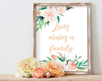 Love Makes A Family, Watercolor Decor, Family Quote, Home Prints, Nursery Print, Calligraphy Decor, Floral Art, Watercolor Print, Love Sign