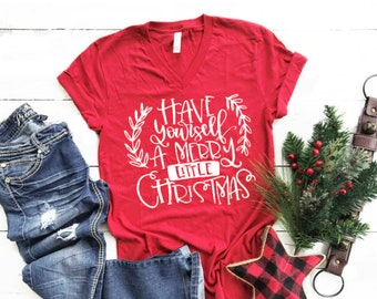 f2f7197d202 Have yourself a merry little christmas shirt
