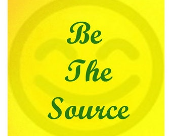 """Be The Source"""" Surprise-Card-CARD cheer up a friend or a lover...or why not cheerup yourself?!"""