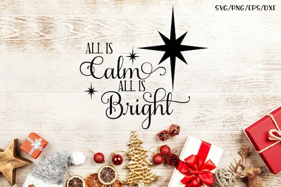 All Is Calm All Is Bright Svg Png Eps Dxf Etsy
