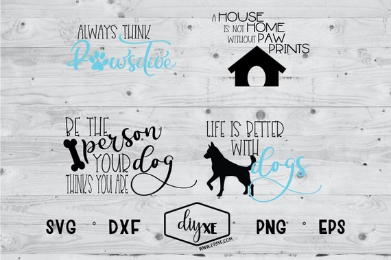 Always Think Pawsitive Bundle Svg Dxf Png Eps Etsy