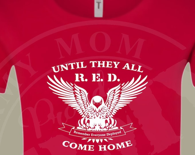 RED Friday Shirt | Deployment shirt | Army shirt | Marine shirt | Air Force shirt| Navy shirt | Military shirt