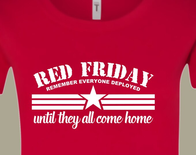 RED Friday Shirt  | Deployment shirt | Army shirt | Marine shirt | Air Force shirt | Navy shirt | Army Mom | Marine Mom