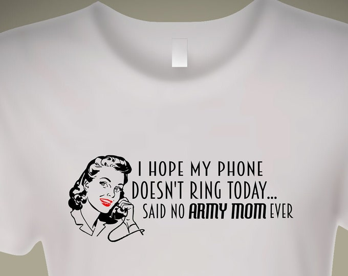 Army Mom shirt | Military shirt | Deployment shirt | Marine shirt | Army shirt