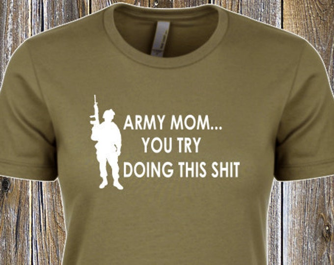 Army Mom T-Shirt | Military shirt | Marine shirt | Deployment shirt | Army shirt