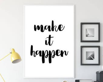 Make It Happen Printable Poster, Home Decor Wall Art, Typography Printable, Quote Sign, Inspiration Poster, Printable Quote, Motivation Art
