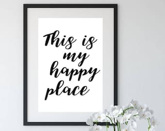 Printable Poster, Wall Art, This Is My Happy Place,  Typography Printable, Quote, Inspirational Poster, Printable Quote, Motivational Art