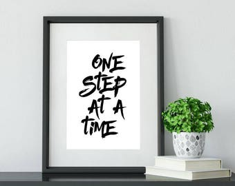 One Step At A Time Printable Poster, Printable Sign, Quote Wall Art, Home Decor, Inspirational Poster, Printable Quote, Motivational Art