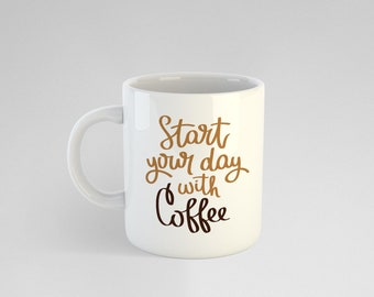 Start Your Day With Coffee White Mug
