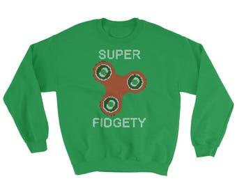 Super Fidgety Ugly Christmas Sweatshirt - Funny Unique for Fidget Spinner Lovers