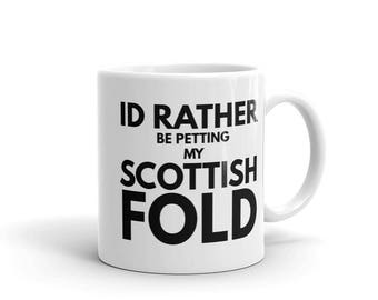 I'd Rather Be Petting My Scottish Fold Mug