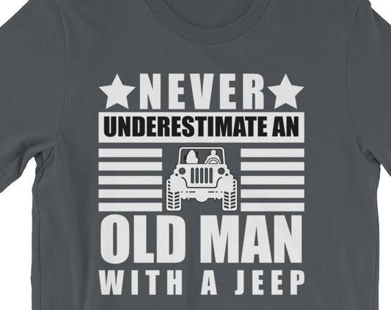 Never Underestimate An Old Man With A Jeep -Jeep Man Short-Sleeve Unisex T-Shirt