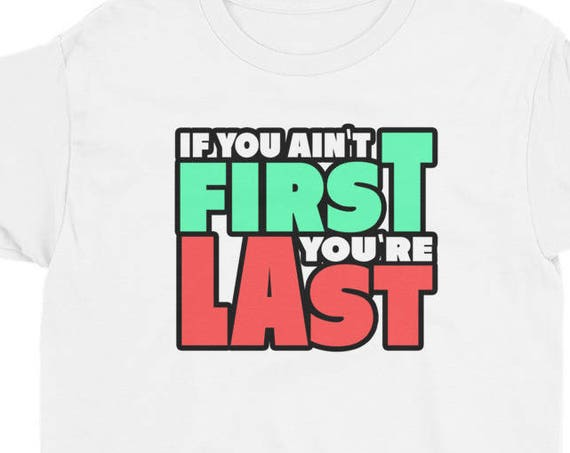 If You Ain't First You're Last Funny Motivational Youth Short Sleeve T-Shirt