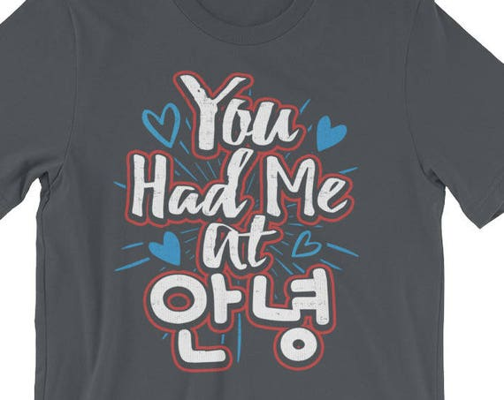 You Had Me At Annyeong (Hello) Short-Sleeve Unisex T-Shirt