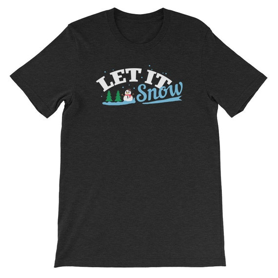 Let It Snow Christmas Winter Snow Snowman Uni Sex T Shirt 4