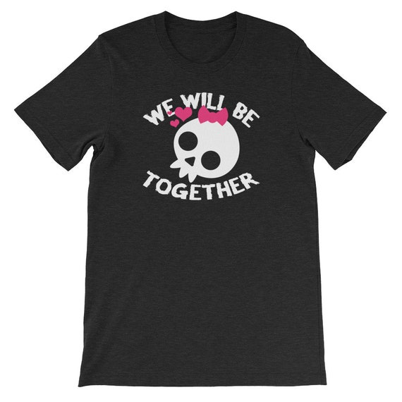 We Will Be Together Until Death Do Us Part Spooky Halloween Couple Uni Sex T Shirt 15B