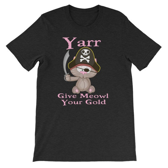 Yarr Give Meowl Your Gold Cat Pirate Day Halloween Unisex T Shirt 3