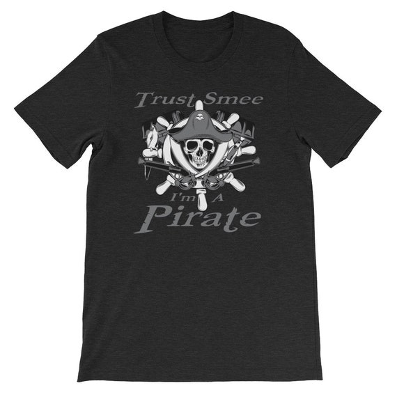 Trust Smee I'm A Pirate Halloween Pirate Day Uni Sex T Shirt 1