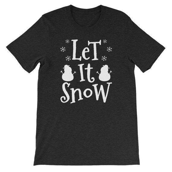 Let It Snow Christmas Winter Snow Snowman Uni Sex T Shirt 2