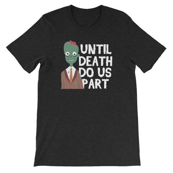 We Will Be Together Until Death Do Us Part Spooky Halloween Couple Uni Sex T Shirt 7A