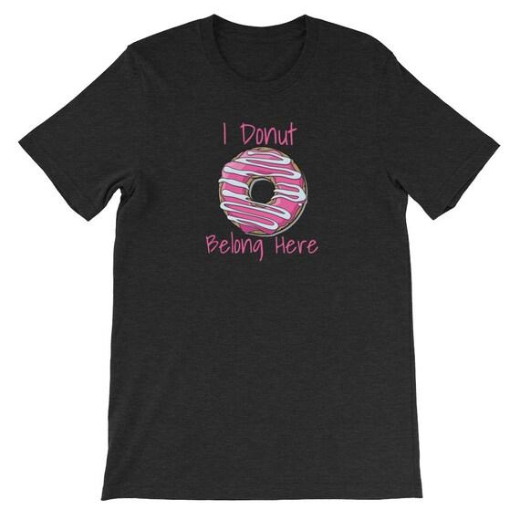 I Donut Belong Here Funny Mini Bakery Shop 02