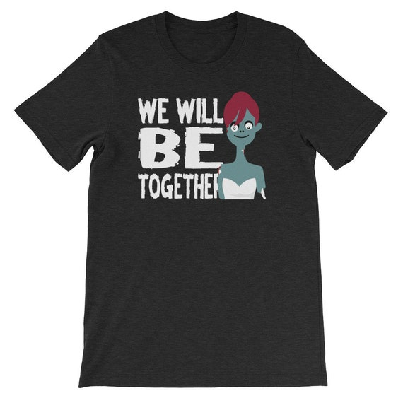 We Will Be Together Until Death Do Us Part Spooky Halloween Couple Uni Sex T Shirt 7B