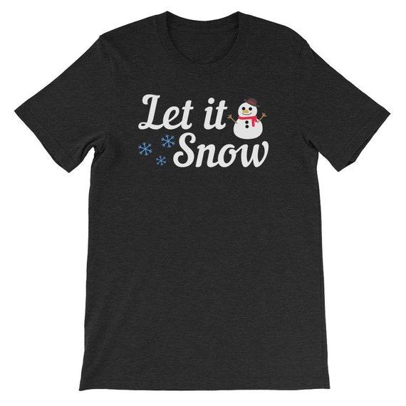 Let It Snow Christmas Winter Snow Snowman Uni Sex T Shirt 1