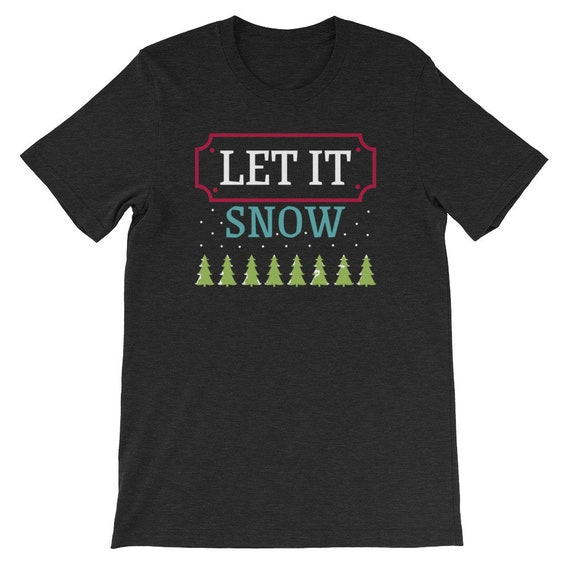 Let It Snow Christmas Winter Snow Snowman Uni Sex T Shirt 8