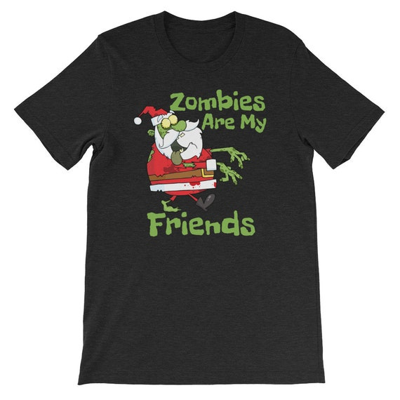 Zombies Are My Friends Halloween Christmas Santa Clause