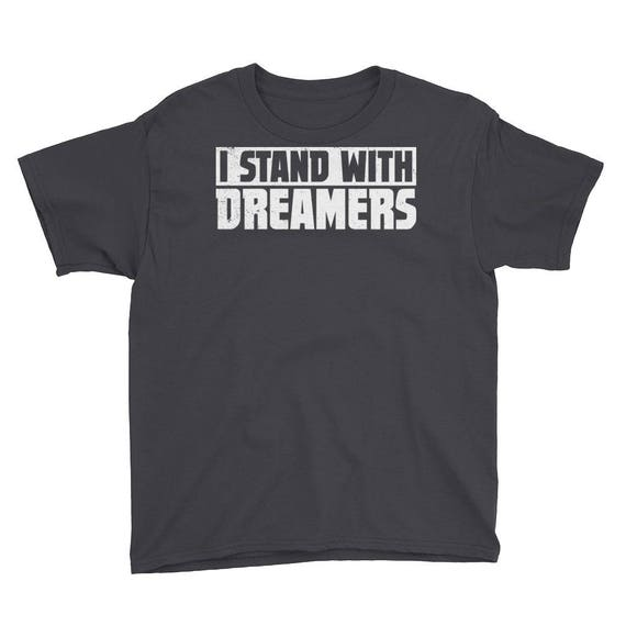 I Stand With The Dreamers DACA Solidarity Gift Youth Short Sleeve T-Shirt