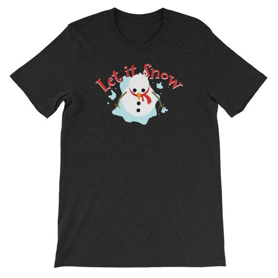 Let It Snow Christmas Winter Snow Snowman Uni Sex T Shirt 6