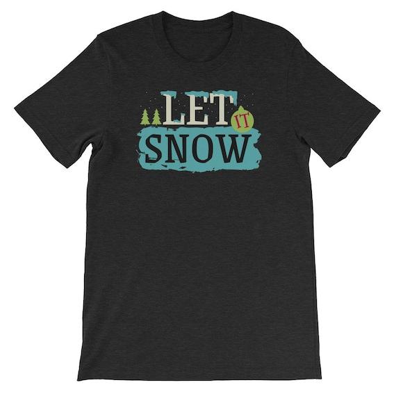 Let It Snow Christmas Winter Snow Snowman Uni Sex T Shirt 12