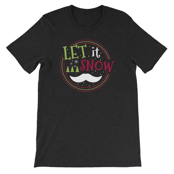 Let It Snow Christmas Winter Snow Snowman Uni Sex T Shirt 5
