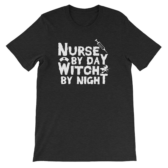 Nurse by day Witch by Night Halloween Costume Uni Sex T Shirt 14